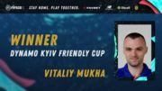 Кібератлет Муха став переможцем Dynamo Kyiv Friendly Cup